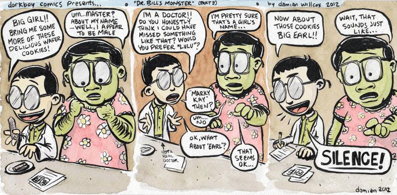 Dr. Bill's Monster! (part three)