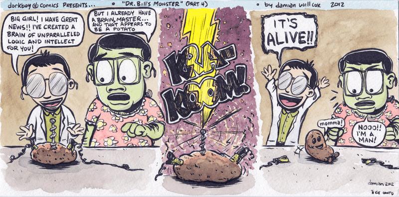 Dr. Bill's Monster! (part four)