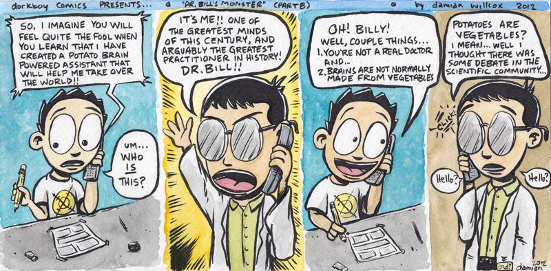 Dr. Bill's Monster! (part eight)
